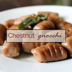 Chestnut gnocchi with browned butter and sage sauce